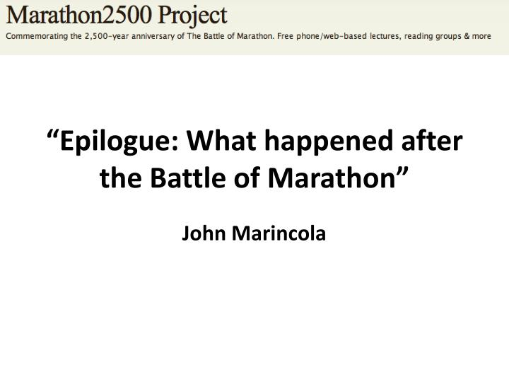 Epilogue what happened after the battle of marathon