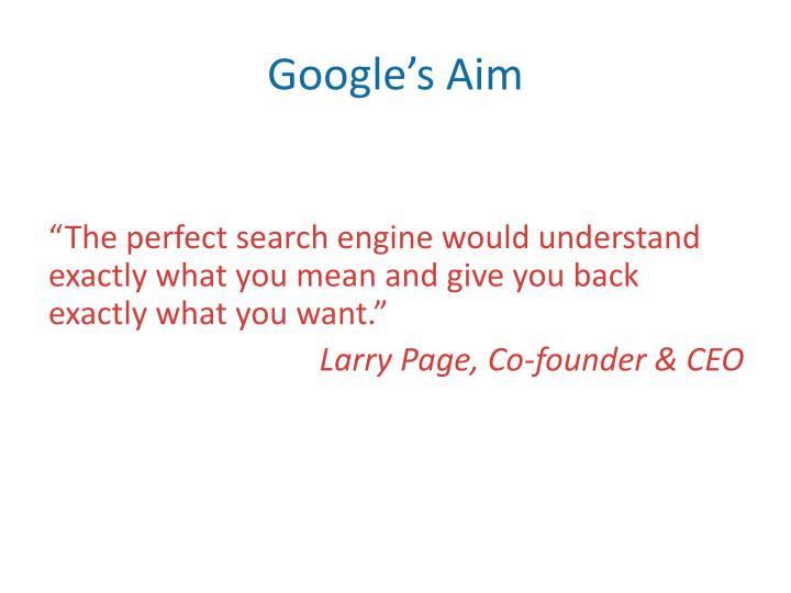Google's Aim