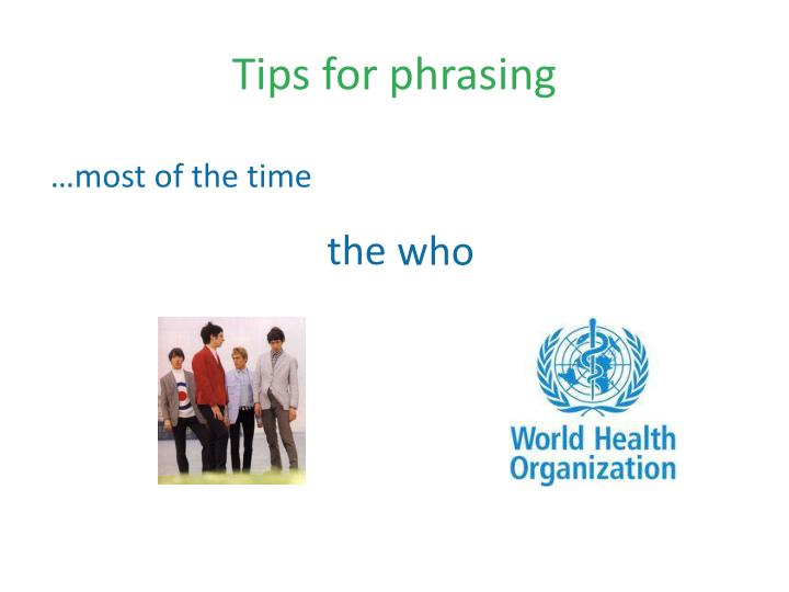 Tips for phrasing