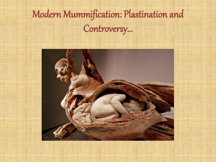 Modern Mummification: