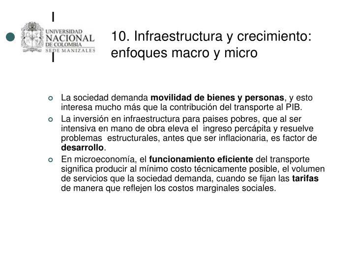 10. Infraestructura y crecimiento: enfoques macro y micro