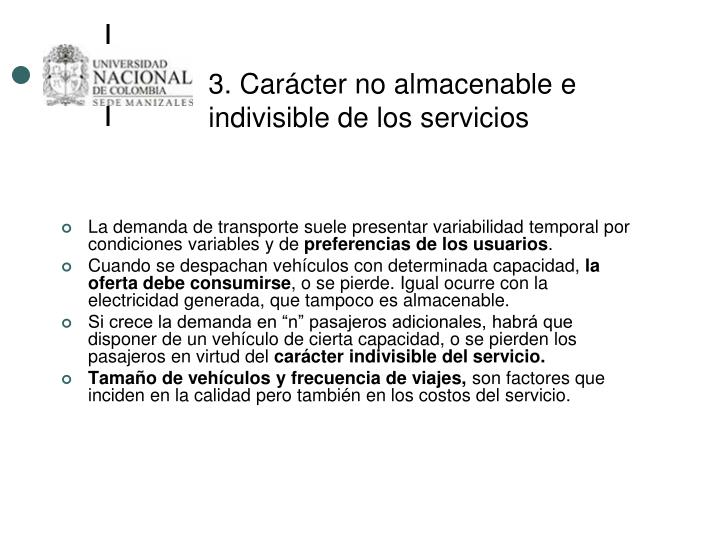 3. Carácter no almacenable e indivisible de los servicios