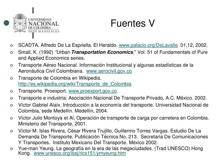 Fuentes V