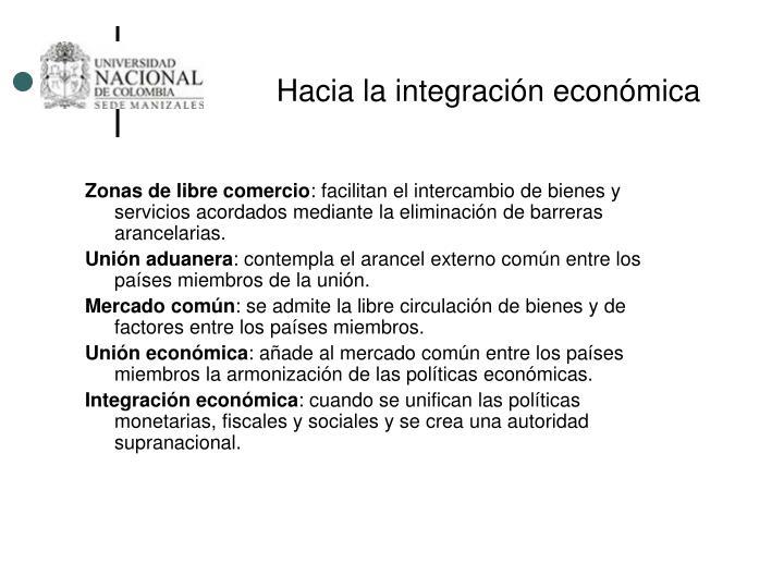 Hacia la integración económica