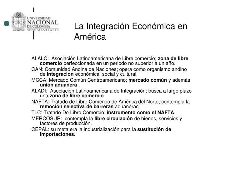 La Integración Económica en América