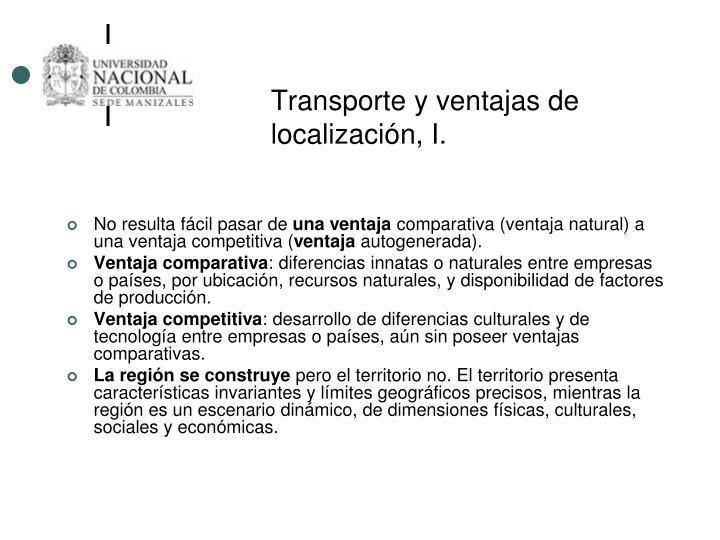 Transporte y ventajas de localización, I.