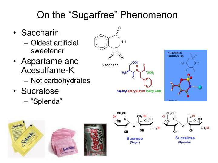 """On the """"Sugarfree"""" Phenomenon"""