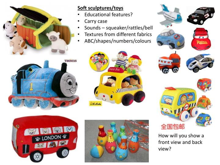Soft sculptures/toys