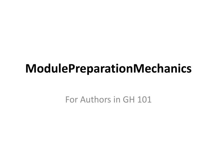 Modulepreparationmechanics