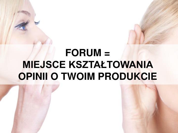 FORUM =