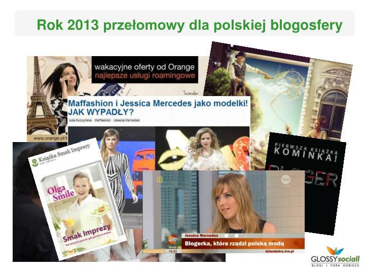 Rok 2013 przełomowy dla polskiej