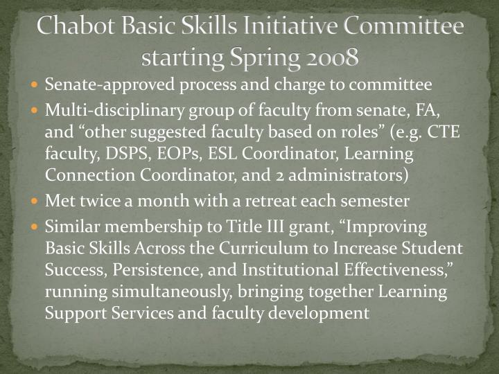 Chabot Basic Skills Initiative Committee starting Spring 2008