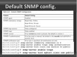 default snmp config