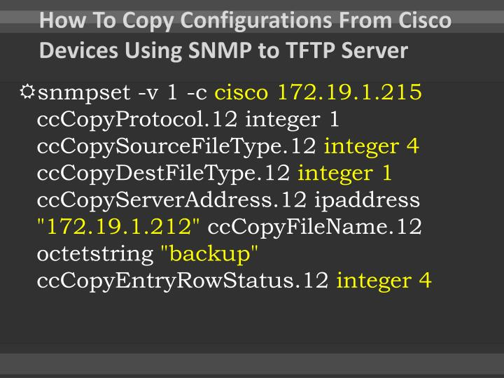 How To Copy Configurations From Cisco Devices Using SNMP to TFTP Server
