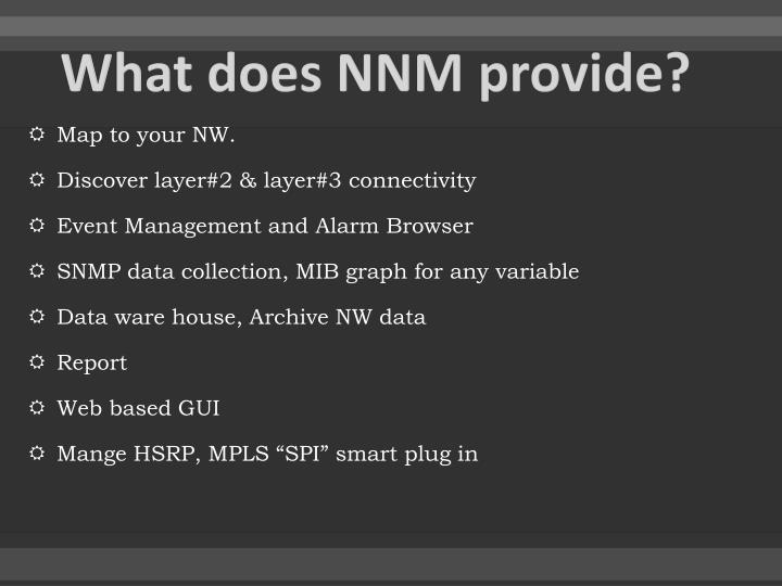 What does NNM provide?