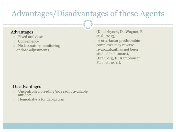 Advantages/Disadvantages of these Agents
