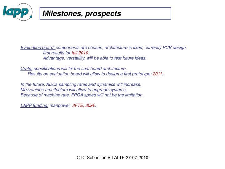 Milestones, prospects