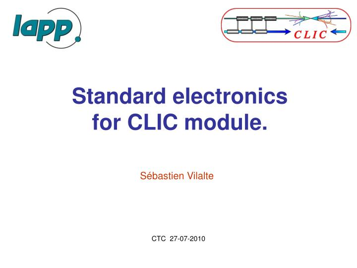 Standard electronics for clic module