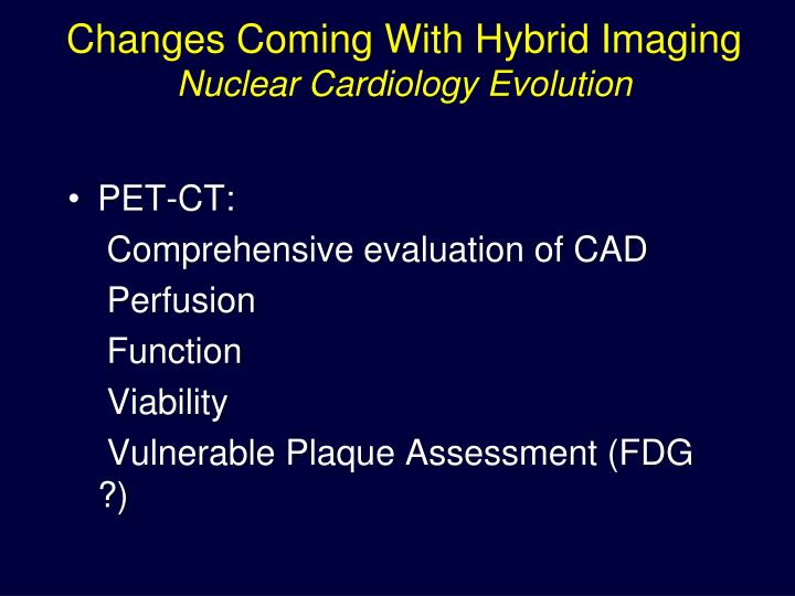 Changes Coming With Hybrid Imaging
