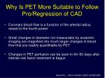 why is pet more suitable to follow pro regression of cad