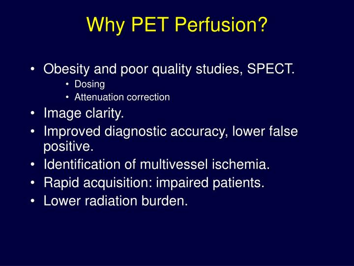 Why PET Perfusion?