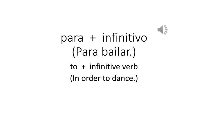 para  +  infinitivo
