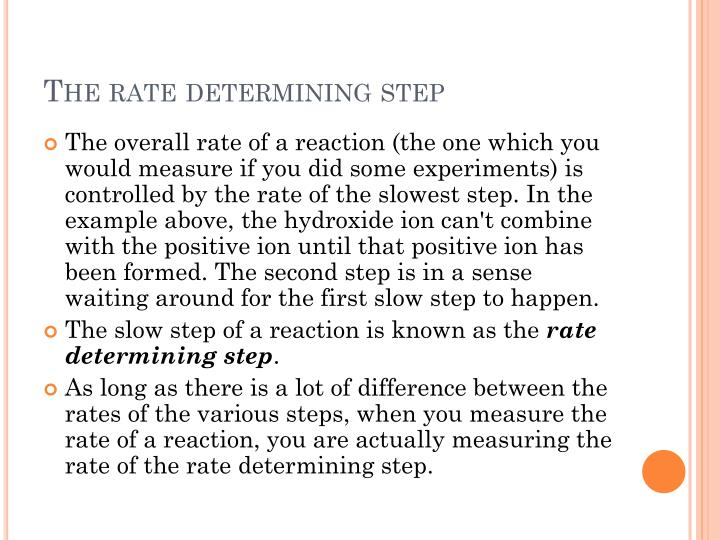 The rate determining step
