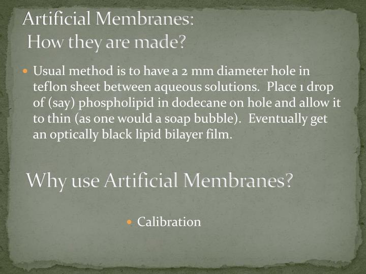 Artificial Membranes: