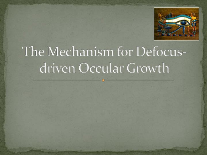 Jai mata di the mechanism for defocus driven occular growth
