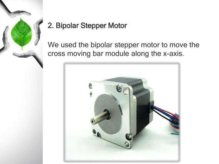 2. Bipolar Stepper Motor