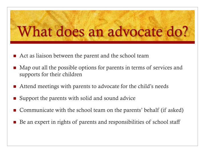 What does an advocate do?