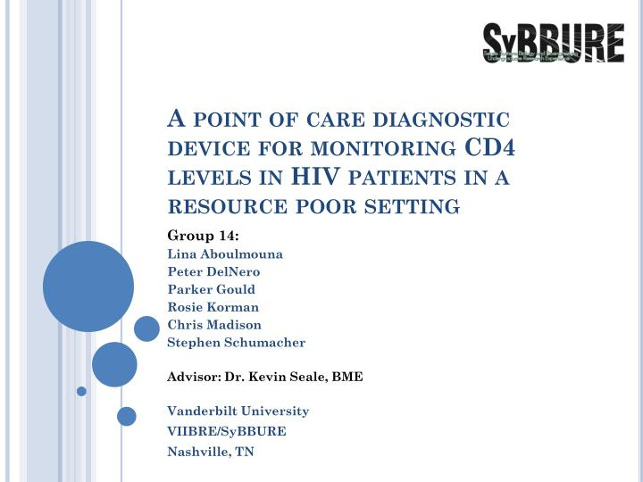 A point of care diagnostic device for monitoring CD4 levels in HIV patients in a resource poor setti...