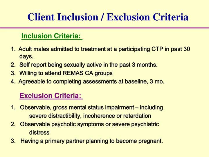 Client Inclusion / Exclusion Criteria