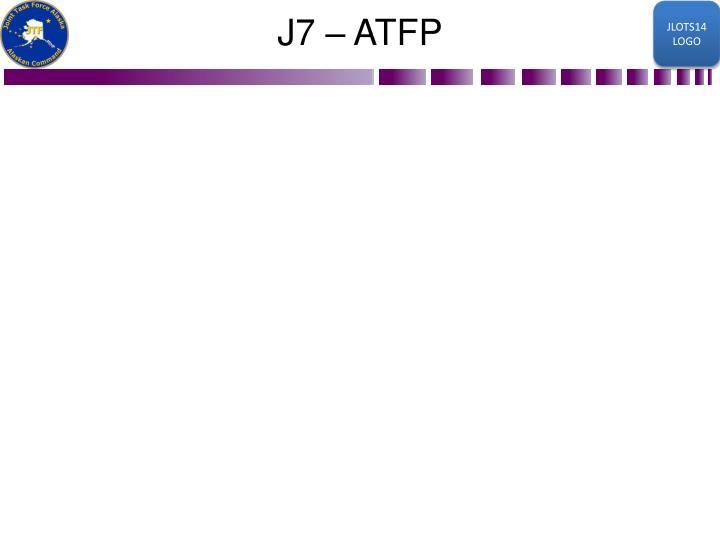 J7 – ATFP
