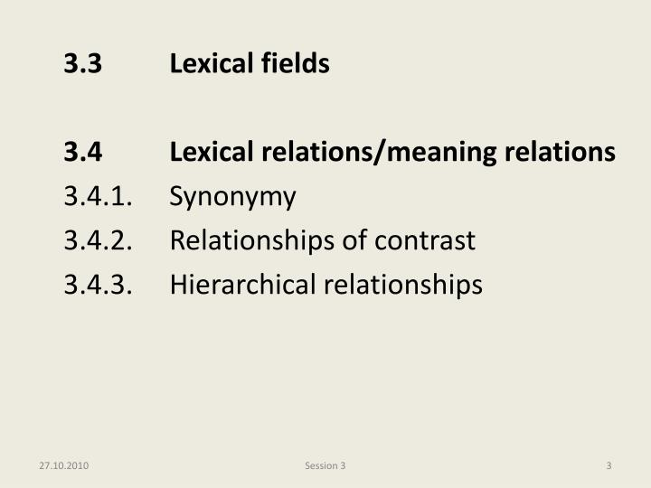 3.3		Lexical fields