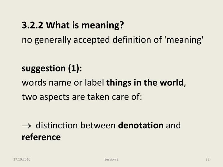 3.2.2 What is meaning?
