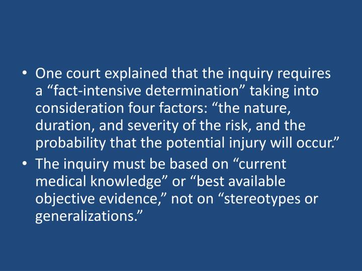 """One court explained that the inquiry requires a """"fact-intensive determination"""" taking into consideration four factors: """"the nature, duration, and severity of the risk, and the probability that the potential injury will occur."""