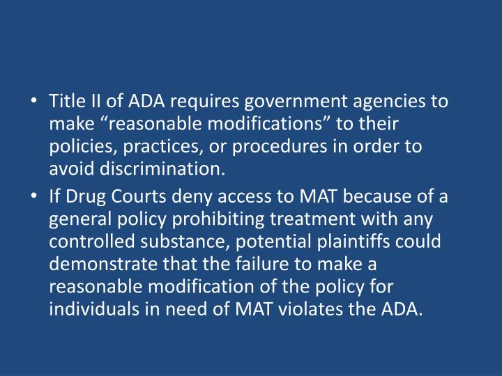 """Title II of ADA requires government agencies to make """"reasonable modifications"""" to their policies, practices, or procedures in order to avoid discrimination."""