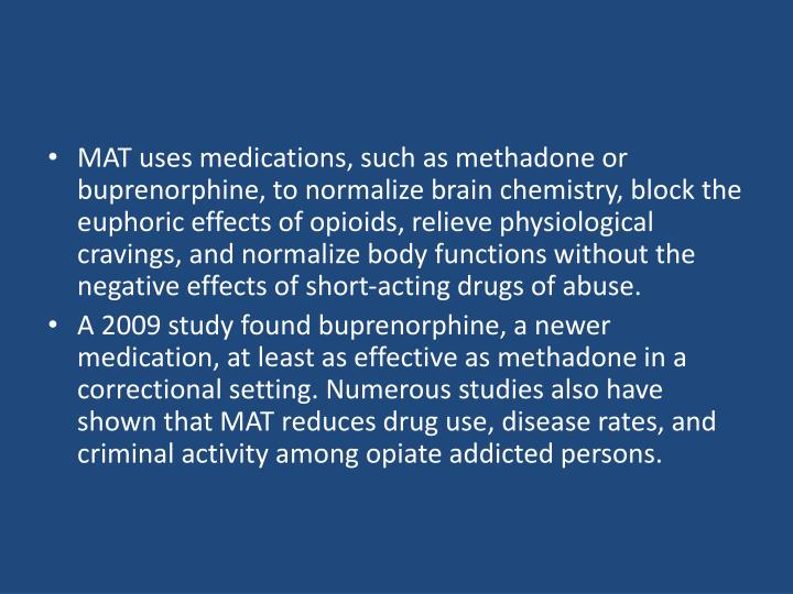 MAT uses medications, such as methadone or
