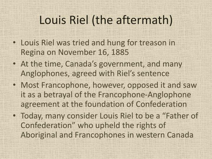 Louis Riel (the aftermath)