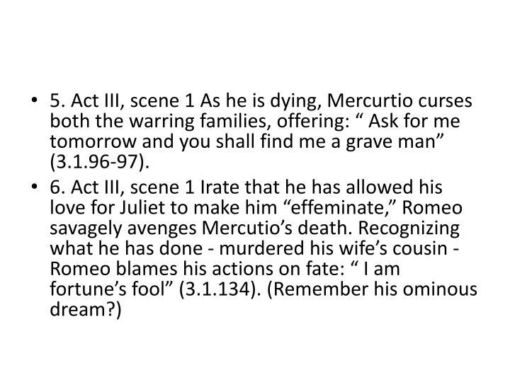 5. Act III, scene 1 As he is dying,
