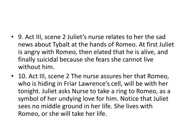 9. Act III, scene 2 Juliet's nurse relates to her the sad news about