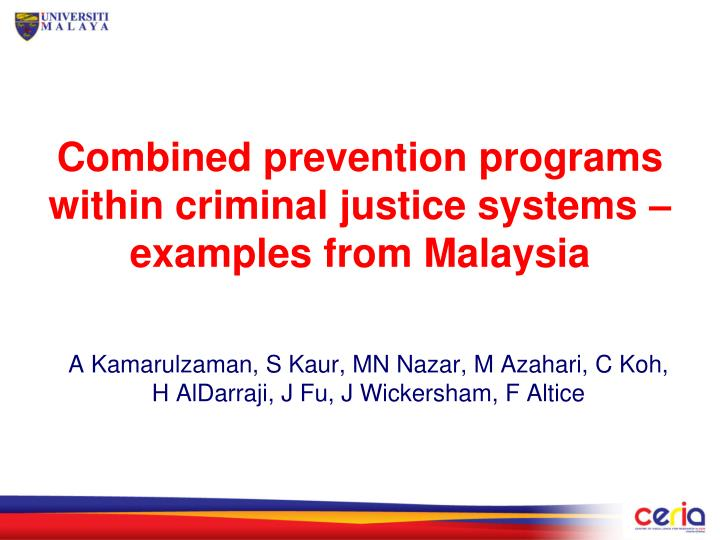 Combined prevention programs within criminal justice systems examples from malaysia