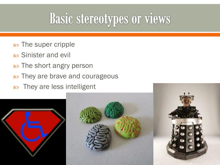 Basic stereotypes or views