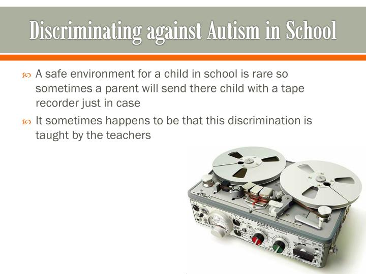 Discriminating against Autism in School