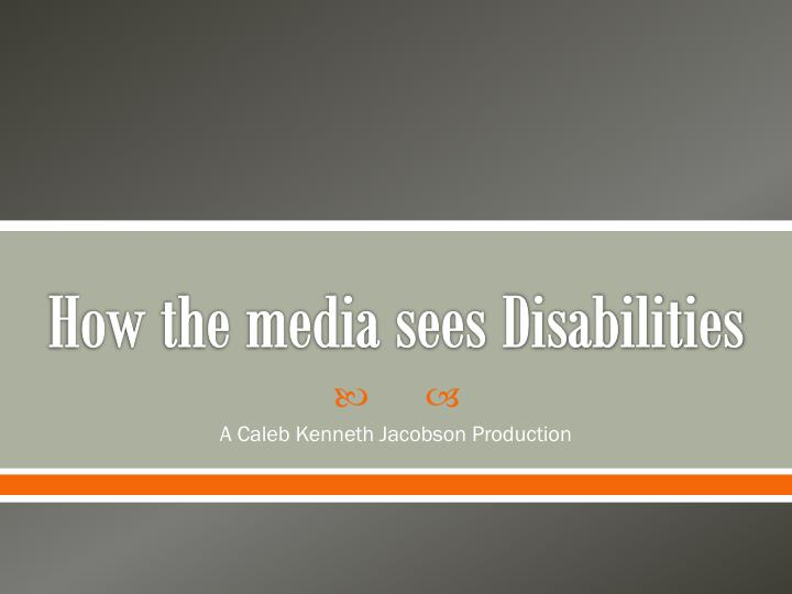 how the media sees disabilities