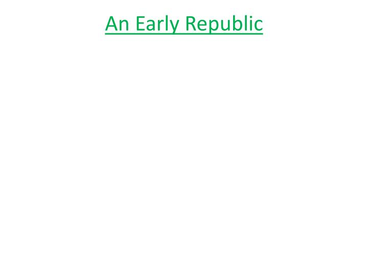 An Early Republic