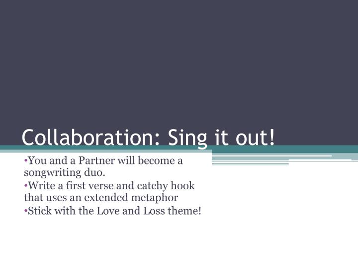 Collaboration: Sing it out!