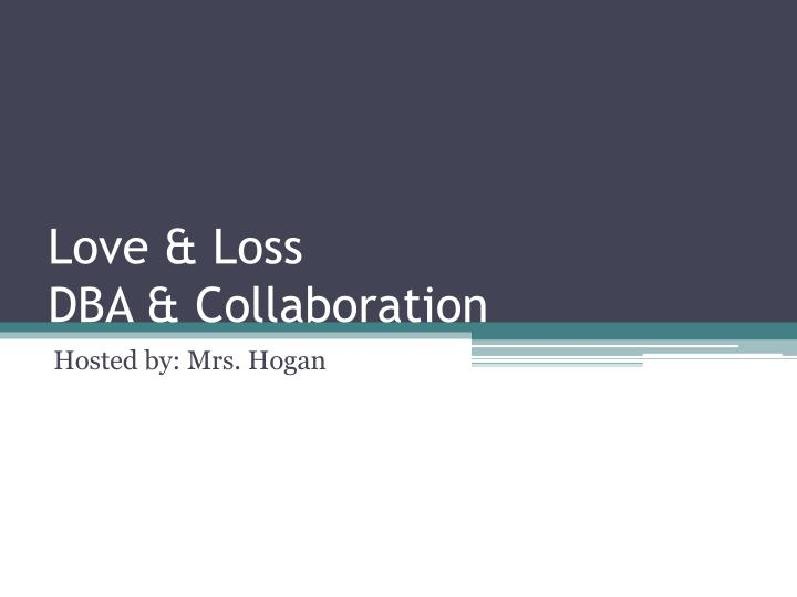 Love loss dba collaboration