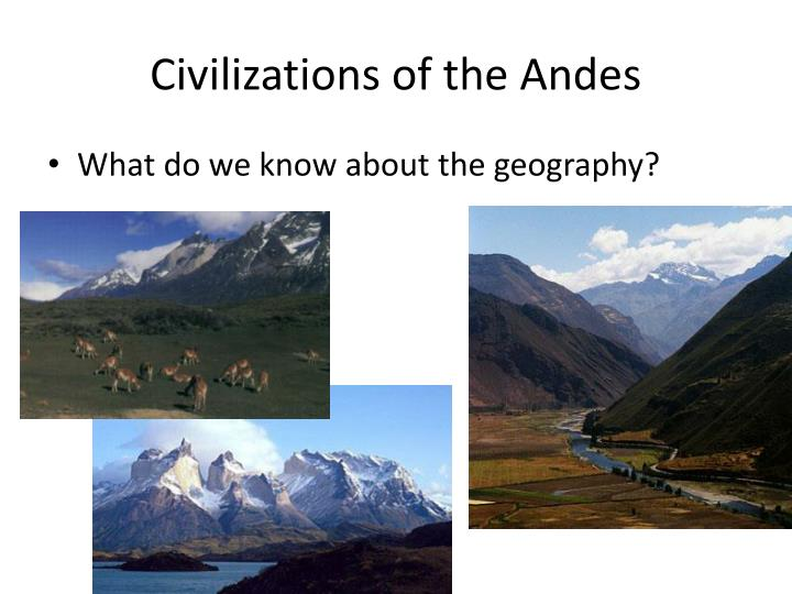 Civilizations of the andes1
